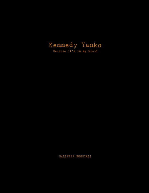 KENNEDY YANKO | BECAUSE IT'S IN MY BLOOD